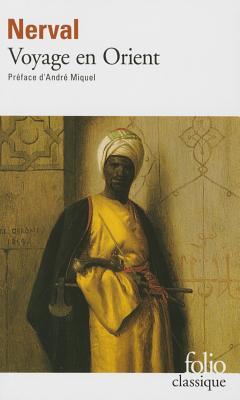 Voyage En Orient - De Nerval, Gerard