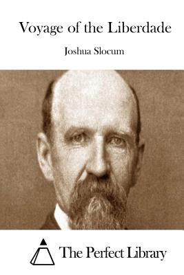 Voyage of the Liberdade - Slocum, Joshua, Captain, and The Perfect Library (Editor)