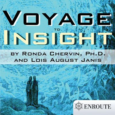 Voyage to Insight - Chervin, Ronda, Dr., PhD, and Janis, Lois August