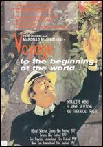 Voyage to the Beginning of the World - Manoel de Oliveira