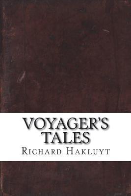 Voyager's Tales - Hakluyt, Richard