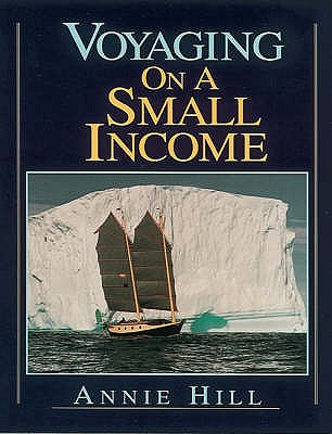 Voyaging on a Small Income - Hill, Annie