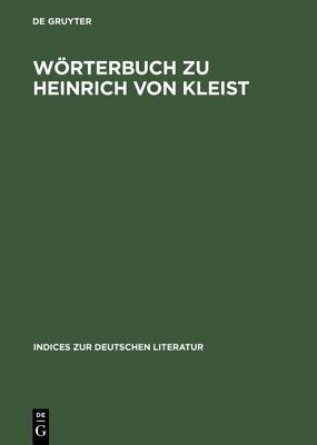 W÷rterbuch Zu Heinrich Von Kleist: S?mtliche Dramen Und Dramenvarianten - Schanze, Helmut