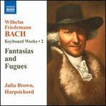 W.F. Bach: Keyboard Works, Vol. 2 - Fantasies & Fugues