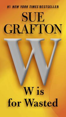 W Is for Wasted - Grafton, Sue
