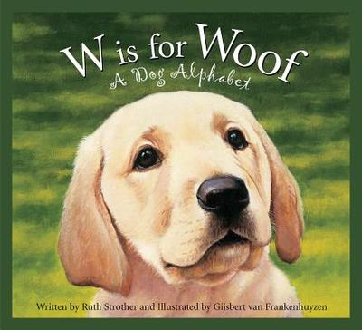W Is for Woof: A Dog Alphabet - Strother, Ruth