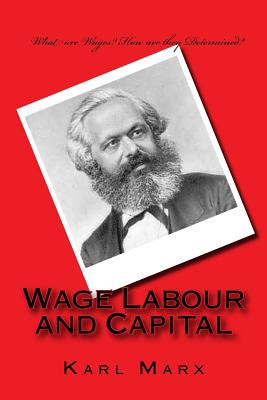 Wage Labour and Capital - Marx, Karl, and Srinivasan, Sankar (Prepared for publication by)
