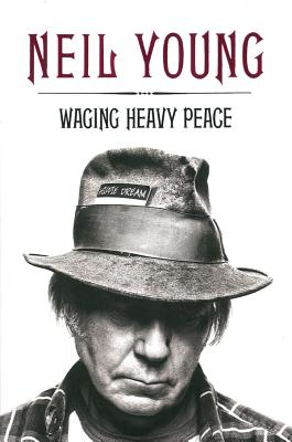 Waging Heavy Peace - Young, Neil