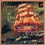 Wagner: Der fliegende Holl�nder