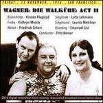 Wagner: Die Walkure: Act 2 (San Francisco, 13/11/1936)