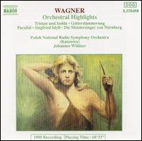 Wagner: Orchestral Highlights - Polish Radio and Television National Symphony Orchestra; Johannes Wildner (conductor)