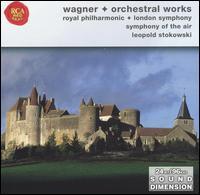 Wagner: Orchestral Works - Betty Allen (mezzo-soprano); Carlotta Ordassy (soprano); Doris Okerson (mezzo-soprano); Doris Yarick (soprano);...