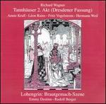 Wagner: Tannhäuser Act 2; Lohengrin, Brautgemach-Szene