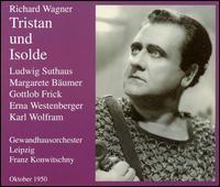 Wagner: Tristan und Isolde - Erna Westenberger (mezzo-soprano); Gert Lutze (tenor); Gottlob Frick (bass); Karl Wolfram (baritone); Ludwig Suthaus (tenor);...