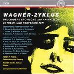 Wagner-Zyklus und andere Erotische und Animalische Extremi- und Perversitäten