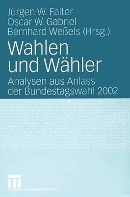 Wahlen Und Wahler: Analysen Aus Anlass Der Bundestagswahl 2002 - Falter, Jurgen W (Editor)