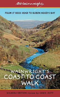 Wainwright's Coast to Coast Walk (Walkers Edition): From St Bees Head to Robin Hood's Bay - Wainwright, Alfred, and Jesty, Chris (Revised by)