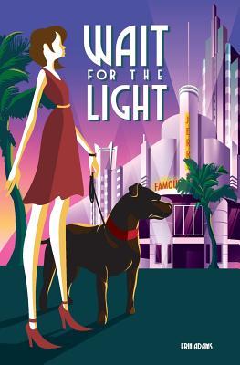 Wait for the Light - Adams, Erin