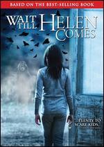 Wait Till Helen Comes - Dominic James