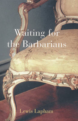 Waiting for the Barbarians - Lapman, Lewis H