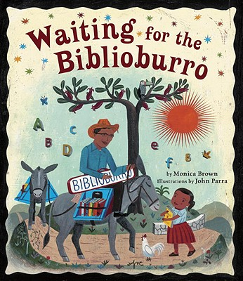 Waiting for the Biblioburro - Brown, Monica