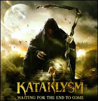 Waiting for the End to Come - Kataklysm