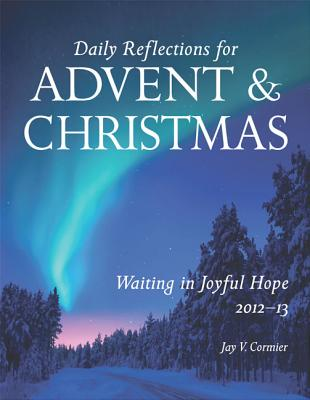 Waiting in Joyful Hope: Daily Reflections for Advent and Christmas - Cormier, Jay