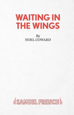 Waiting in the Wings: Play - Coward, Noel