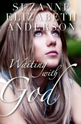 Waiting with God - Anderson, Suzanne Elizabeth