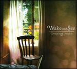 Wake And See