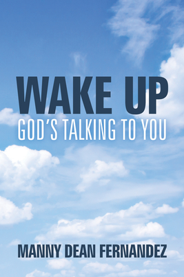 Wake Up God S Talking to You - Fernandez, Manny Dean