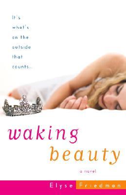 Waking Beauty - Friedman, Elyse