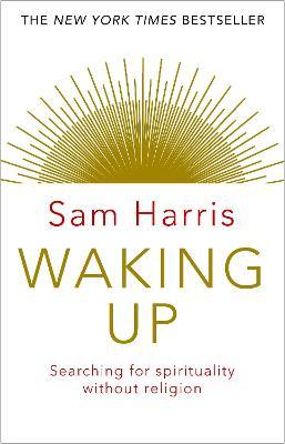 Waking Up: Searching for Spirituality Without Religion - Harris, Sam