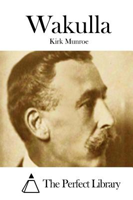 Wakulla - Munroe, Kirk, and The Perfect Library (Editor)