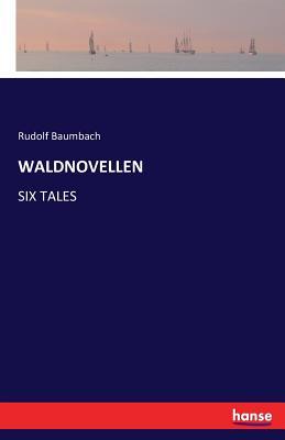 Waldnovellen - Baumbach, Rudolf