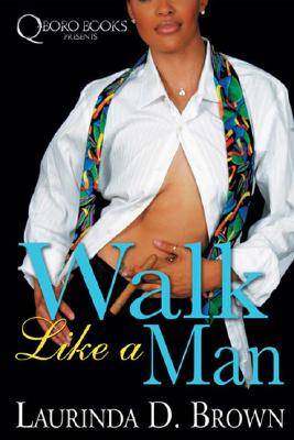 Walk Like a Man - Brown, Laurinda