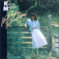 Walk the Way the Wind Blows - Kathy Mattea