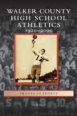 Walker County High School Athletics: 1920-2000 - Morrison, Pat