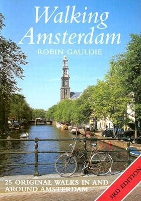 Walking Amsterdam: Twenty-Five Original Walks in and Around Amsterdam - Gauldie, Robin