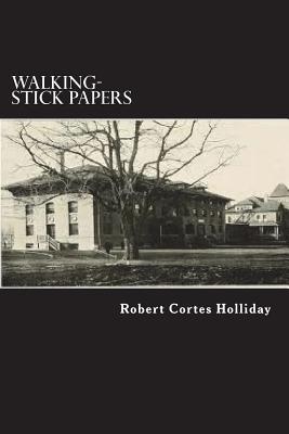 Walking-Stick Papers - Holliday, Robert Cortes