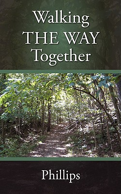 Walking the Way Together - Phillips, Mark