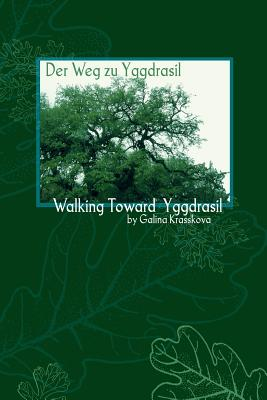 Walking Towards Yggdrasil - Krasskova, Galina