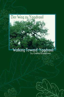 Walking Towards Yggdrasil - Krasskova, Galina