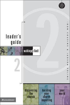 Walking with God Leader's Guide 2: Discovering the Church, Building Your Church and Impacting Your World - Cousins, Don, and Cousins, Dan, and Poling, Judson, Mr.
