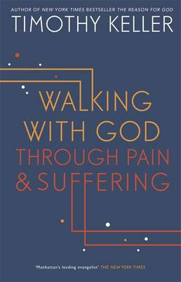 Walking with God Through Pain and Suffering - Keller, Timothy J.