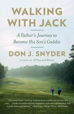 Walking with Jack: A Father's Journey to Become His Son's Caddie - Snyder, Don J