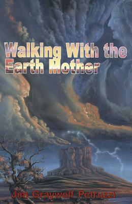 Walking with the Earth Mother - Petruzzi, Jim