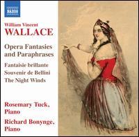 Wallace: Opera Fantasies and Paraphrases - Richard Bonynge (piano); Rosemary Tuck (piano)