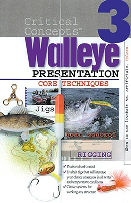 Walleye Presentation: #3 Core Techniques - In-Fisherman (Creator), and In-Fisherman Staff