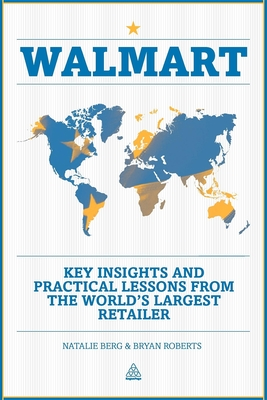Walmart: Key Insights and Practical Lessons from the World's Largest Retailer - Roberts, Bryan, and Berg, Natalie